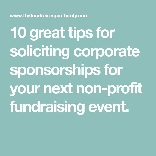10 great tips for soliciting corporate sponsorships for your next non-profit fundraising event.