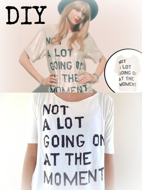 DIY Taylor Swift Not A Lot Going on At the Moment Shirt from 22