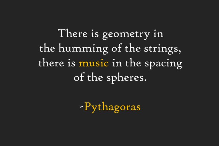 I love this quote but most of all I love Pythagoras!