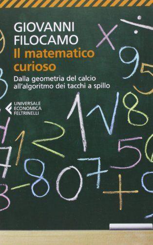 Il matematico curioso. Dalla geometria del calcio all'algoritmo dei tacchi a spillo di Giovanni Filocamo e altri, http://www.amazon.it/dp/8807882817/ref=cm_sw_r_pi_dp_6N44tb07N5JNZ