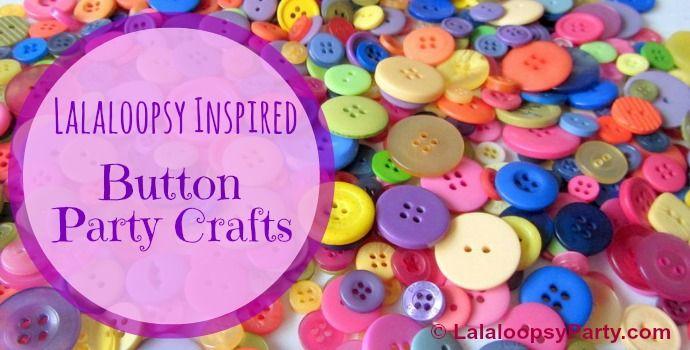 #Lalaloopsy #Button #Party #Craft Ideas   LalaloopsyParty.com
