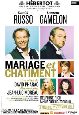 Théâtre : Mariage et châtiment de David Pharao - Avec Daniel Russo, Laurent Gamelon, Delphine Rich - Théâtre Hébertot | Paris la douce