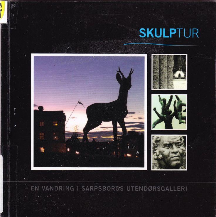 """""""Skulptur - En vandring i Sarpsborgs utendørsgalleri"""" av Anne-Britt L Mathisen"""