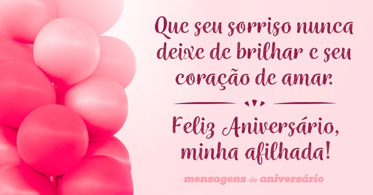 Que seu sorriso nunca deixe de brilhar e seu coração de amar. Feliz Aniversário, minha afilhada!