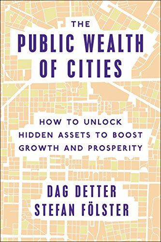 The Public Wealth of Cities: How to Unlock Hidden Assets (PRINT) REQUEST/SOLICITAR: