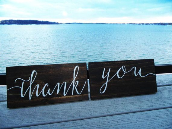 Check out this item in my Etsy shop https://www.etsy.com/ca/listing/509524181/wedding-thank-you-signs-calligraphy