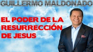 Guillermo Maldonado Febrero 19 2017 - La Resurrección De Jesus [RE-SOUND] - YouTube