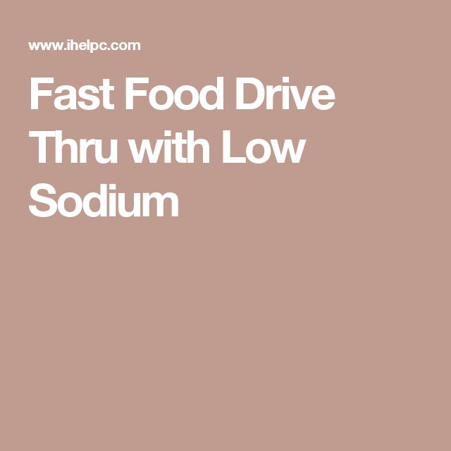 Fast Food Drive Thru with Low Sodium
