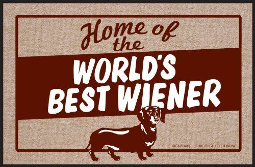 """High Cotton World's Best Wiener Doormat by High Cotton, Inc.. $19.99. Humorous doormat. Made in the USA. Wash with hose. 0. Indoor/outdoor. These humorous doormats are 18"""" x 27' and are made from 100% Olefin Indoor/Outdoor carpet with perfect bound stitched edges. Practical and useful (assuming the recipient has a home with a door)-Funny-Great Gift-Easy to clean with a hose."""