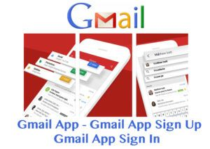 Gmail App - Gmail App Sign Up | Gmail App Sign In - Kikguru
