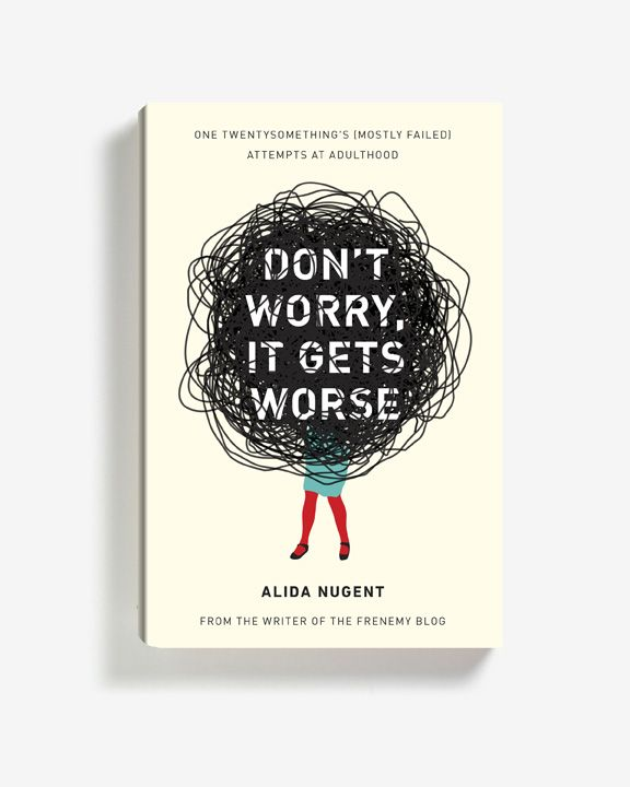Don't Worry, It Gets Worse cover design by Janet Hansen (Plume / 2013)