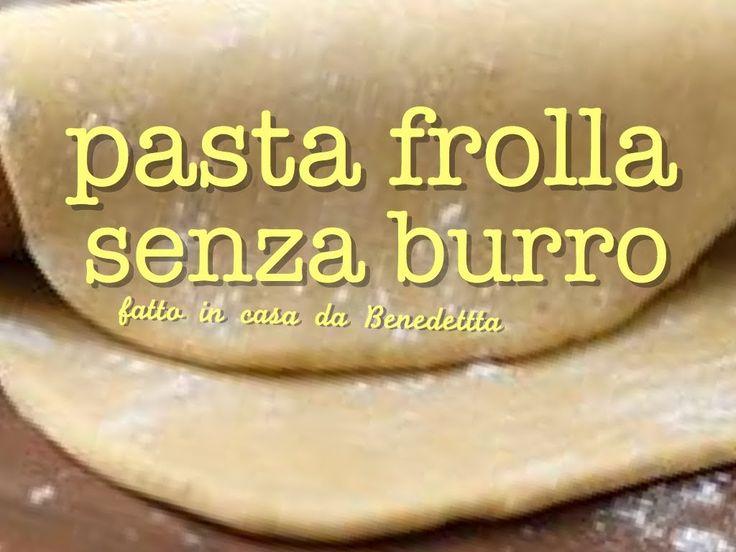 Come fare a casa la pasta frolla senza burro, ricetta facile e veloce per creare subito biscotti e crostate o fare una scorta da tenere in frigo