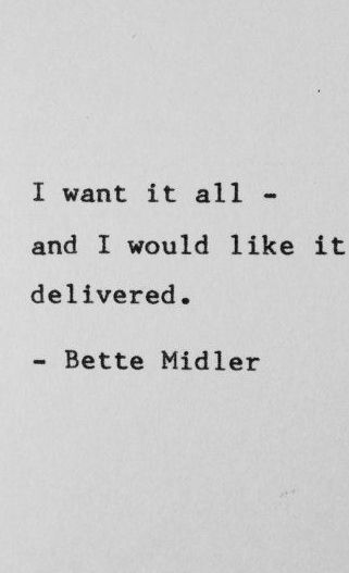 Bette Midler Diva Quote - yes and no