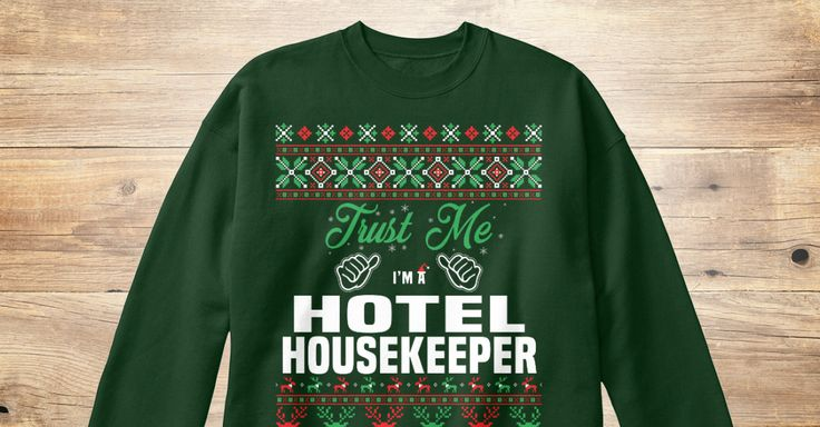 If You Proud Your Job, This Shirt Makes A Great Gift For You And Your Family.  Ugly Sweater  Hotel Housekeeper, Xmas  Hotel Housekeeper Shirts,  Hotel Housekeeper Xmas T Shirts,  Hotel Housekeeper Job Shirts,  Hotel Housekeeper Tees,  Hotel Housekeeper Hoodies,  Hotel Housekeeper Ugly Sweaters,  Hotel Housekeeper Long Sleeve,  Hotel Housekeeper Funny Shirts,  Hotel Housekeeper Mama,  Hotel Housekeeper Boyfriend,  Hotel Housekeeper Girl,  Hotel Housekeeper Guy,  Hotel Housekeeper Lovers…