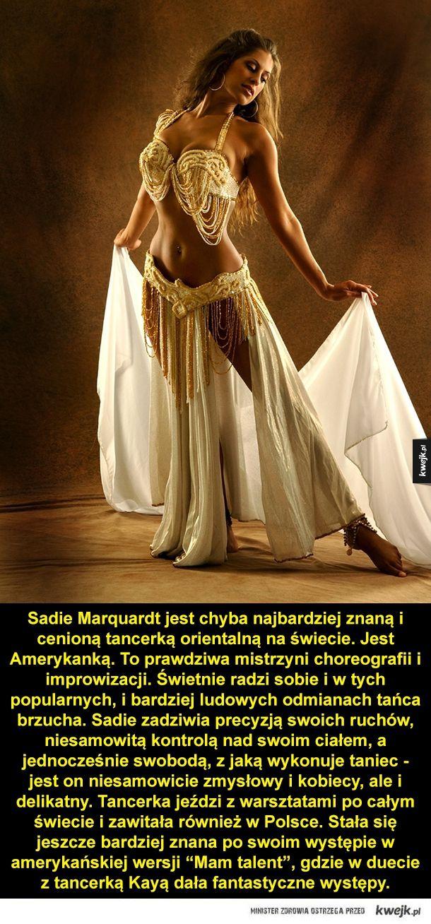 Gwiazdy tańca orientalnego - Sadie Marquardt jest chyba najbardziej znaną i cenioną tancerką orientalną na świecie. Jest Amerykanką. To prawdziwa mistrzyni choreografii i improwizacji. Świetnie radzi sobie i w tych popularnych, i bardziej ludowych odmianach tańca brzucha. Sadie zadziw