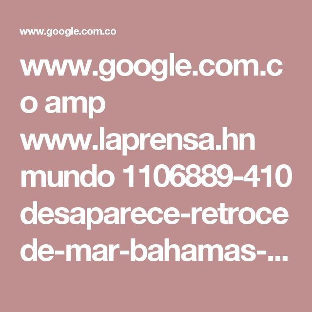 www.google.com.co amp www.laprensa.hn mundo 1106889-410 desaparece-retrocede-mar-bahamas-cayos-florida-hruacan-irma%3famp=1