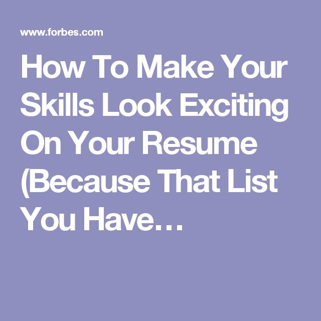 How To Make Your Skills Look Exciting On Your Resume (Because That List You  Have Now Is Boring). Resume WritingWriting AdviceHow ...