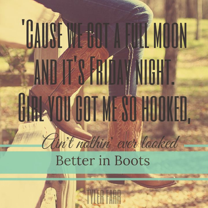 Tyler Farr - Better In Boots im so in love with Tyler far's music these days