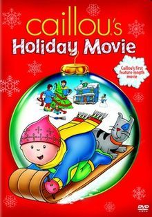 Caillou's Holiday Movie. Canada. (Direct to video). Annie Bovaird, Merlee Shapiro, Jennifer Seguin. Directed by Nick Rijgersberg. 2003