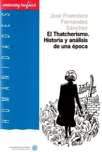 El thatcherismo : historia y análisis de una época: https://kmelot.biblioteca.udc.es/record=b1239090~S1*gag