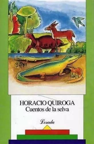 cuentos de la selva horacio quiroga losada