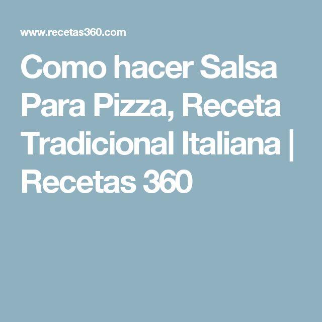 Como hacer Salsa Para Pizza, Receta Tradicional Italiana | Recetas 360
