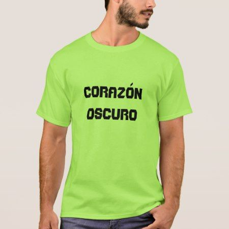 corazón oscuro - dark heart in Spanish T-Shirt - click to get yours right now!