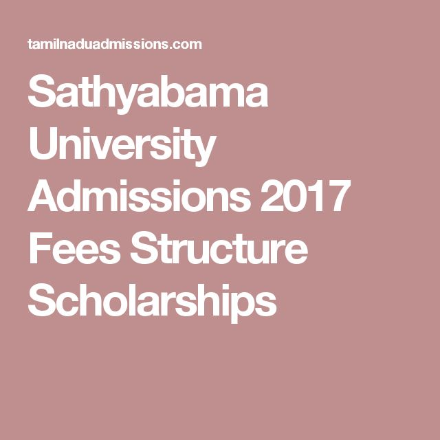 Sathyabama University Admissions 2017 Fees Structure Scholarships