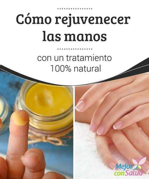 Cómo rejuvenecer las manos con un tratamiento 100% natural  La piel de las manos es delicada y, por desgracia, está expuesta a una gran variedad de factores que la debilitan y la resecan.                                                                                                                                                                                 Más