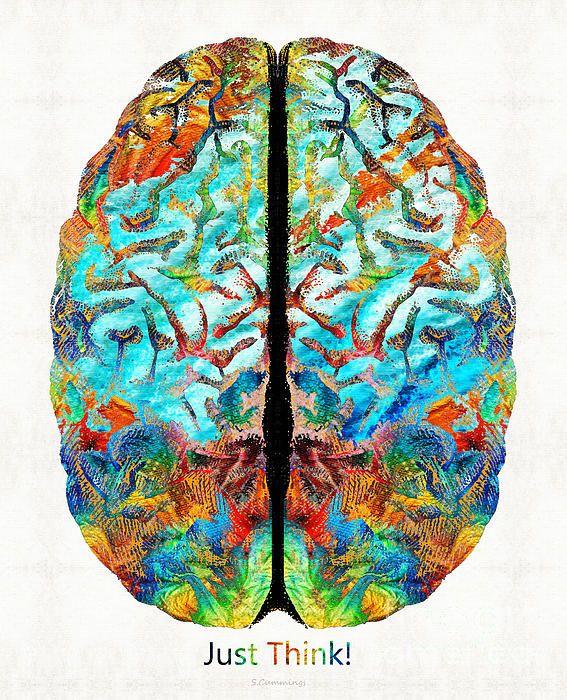 #brain #thinking #nerd Colorful Brain Art - Just Think - By Sharon Cummings by Sharon Cummings