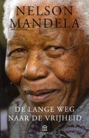 De lange weg naar de vrijheid : de autobiografie van Nelson Mandela - bibliotheek.nl