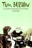 Tim Burton: An Unauthorized Biography of the Filmmaker