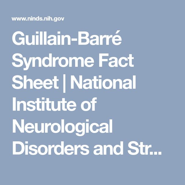 Guillain-Barré Syndrome Fact Sheet | National Institute of Neurological Disorders and Stroke
