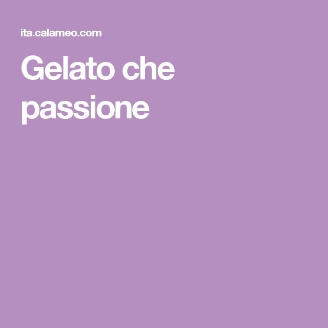 Gelato che passione