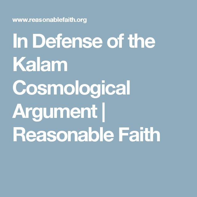 In Defense of the Kalam Cosmological Argument | Reasonable Faith