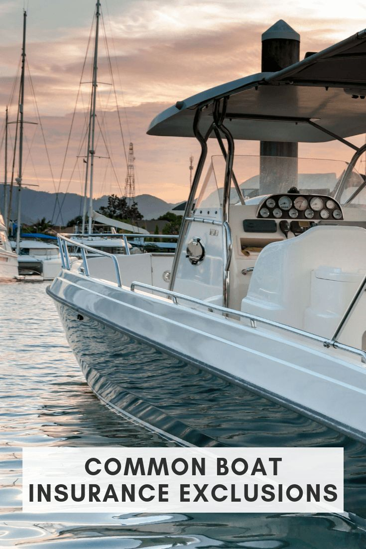 8 Common Boat Insurance Exclusions Boat insurance, Boat