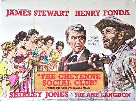 """The Cheyenne Social Club"" – the comedy western starring Jimmy Stewart and Henry Fonda."