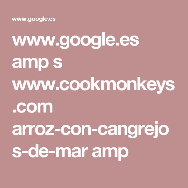 www.google.es amp s www.cookmonkeys.com arroz-con-cangrejos-de-mar amp