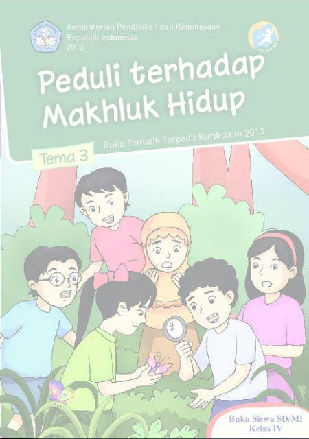 Download Buku Siswa Kurikulum 2013 SD Kelas 4 Tema 3 Peduli Terhadap Makhluk Hidup