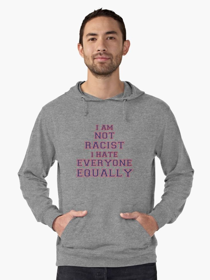 I Am Not Racist I Hate Everyone Equally on a transparent background. • Also buy this artwork on apparel, stickers, phone cases, and more.