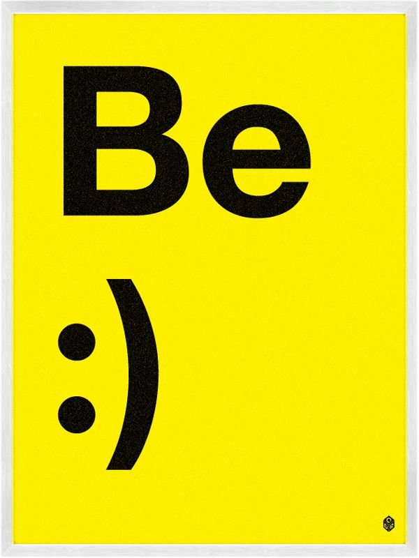 Be Happy poster, designed in the mind of CDR  • Museum grade archival digital print   • 100% cotton, Giclee paper   • 9 x 12 Inches or 18 x 24 Inches   •Unframed    $18.00