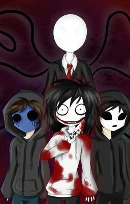 Living with the Creepypastas lol I love all of them
