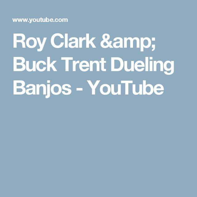 Roy Clark & Buck Trent  Dueling Banjos - YouTube