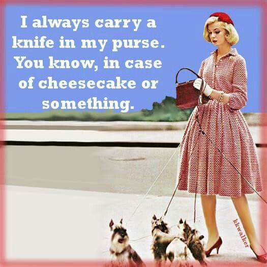 Carry a knife. #sassy #retrohumor