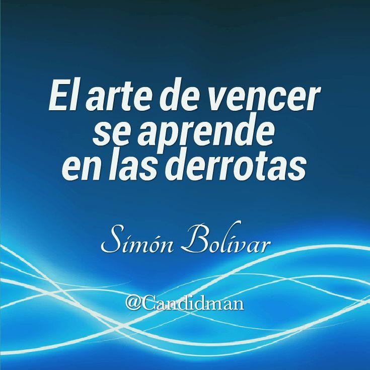 """El arte de vencer se aprende en las derrotas"". #SimonBolívar #FrasesCelebres #Candidman"