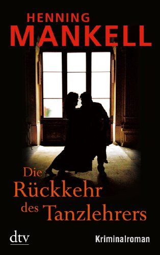 Henning Mankell - Die Rückkehr des Tanzlehrers - Krimis/Thriller - BuecherTreff.de