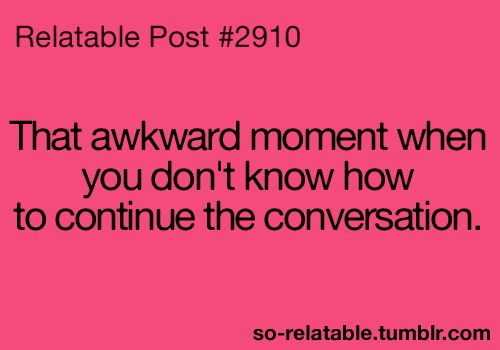 akward moments images and qoutes | awkward moment true Awkward moment teen quotes relatable so relatable