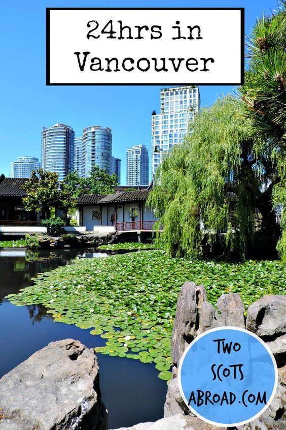 Chinese gardens, Canada Place, Gastown. What would you do with 24 hours in Vancouver?