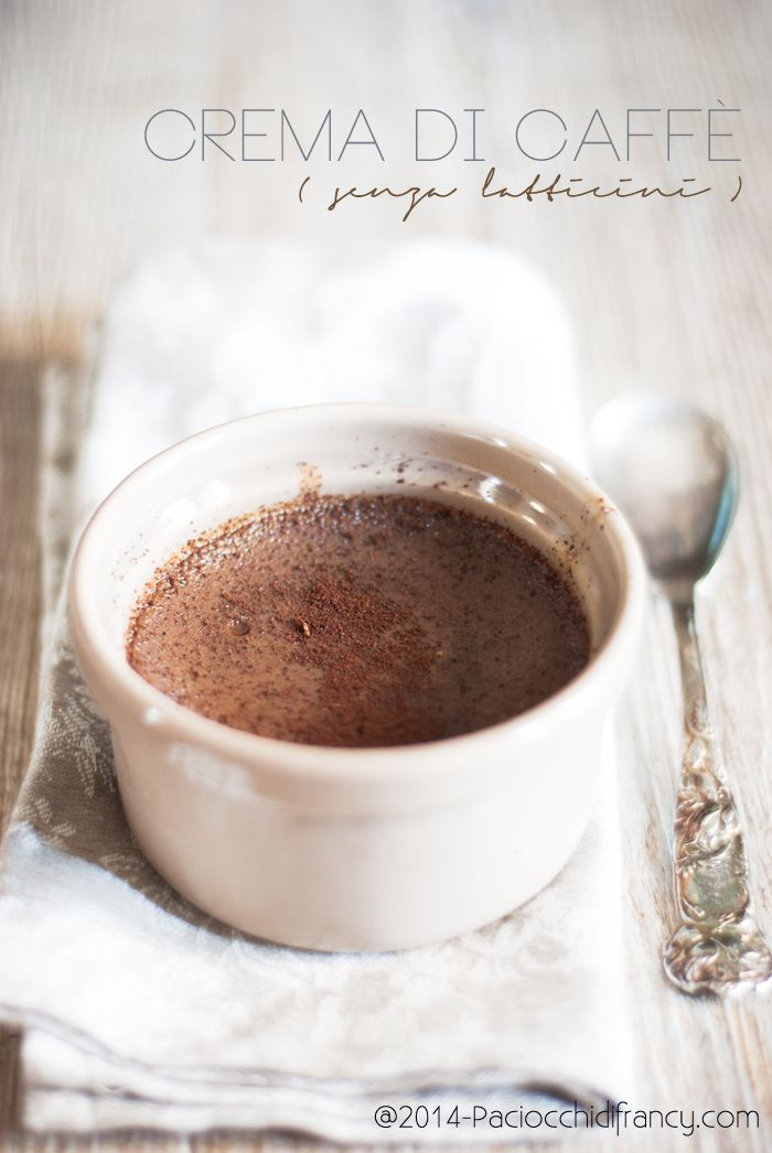Paciocchi di Francy: Crema di caffè [senza latticini]