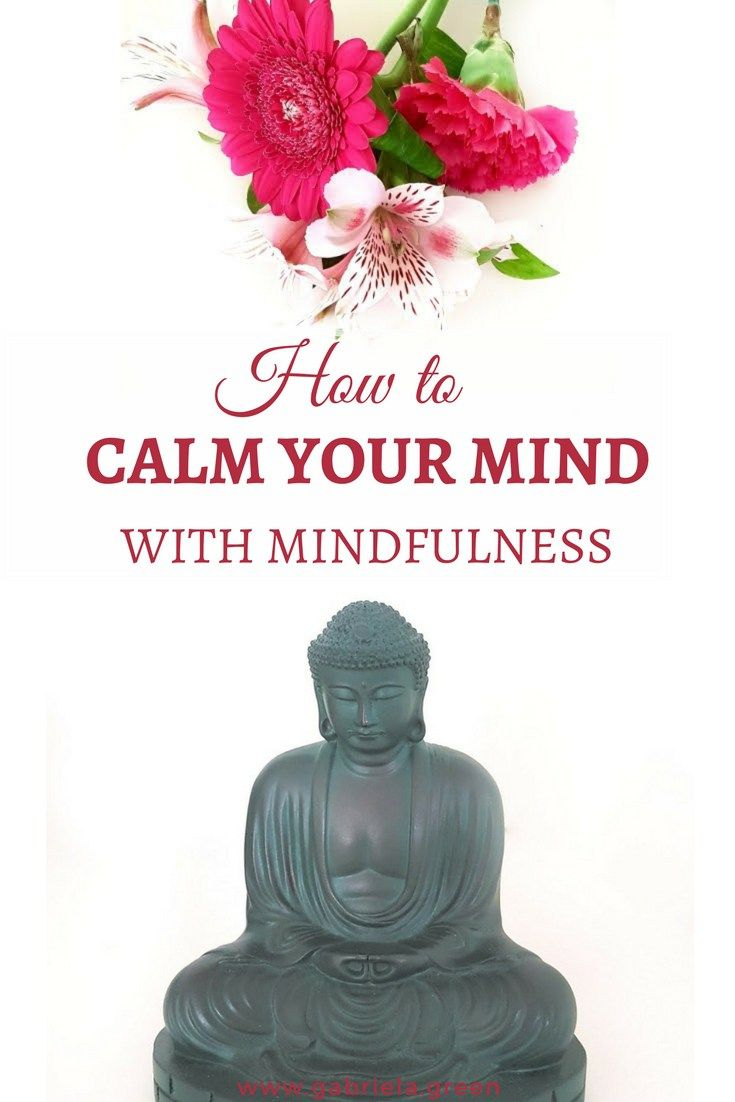How to calm your mind with #mindfulness. Learn easy techniques to relax your busy mind www.gabriela.green